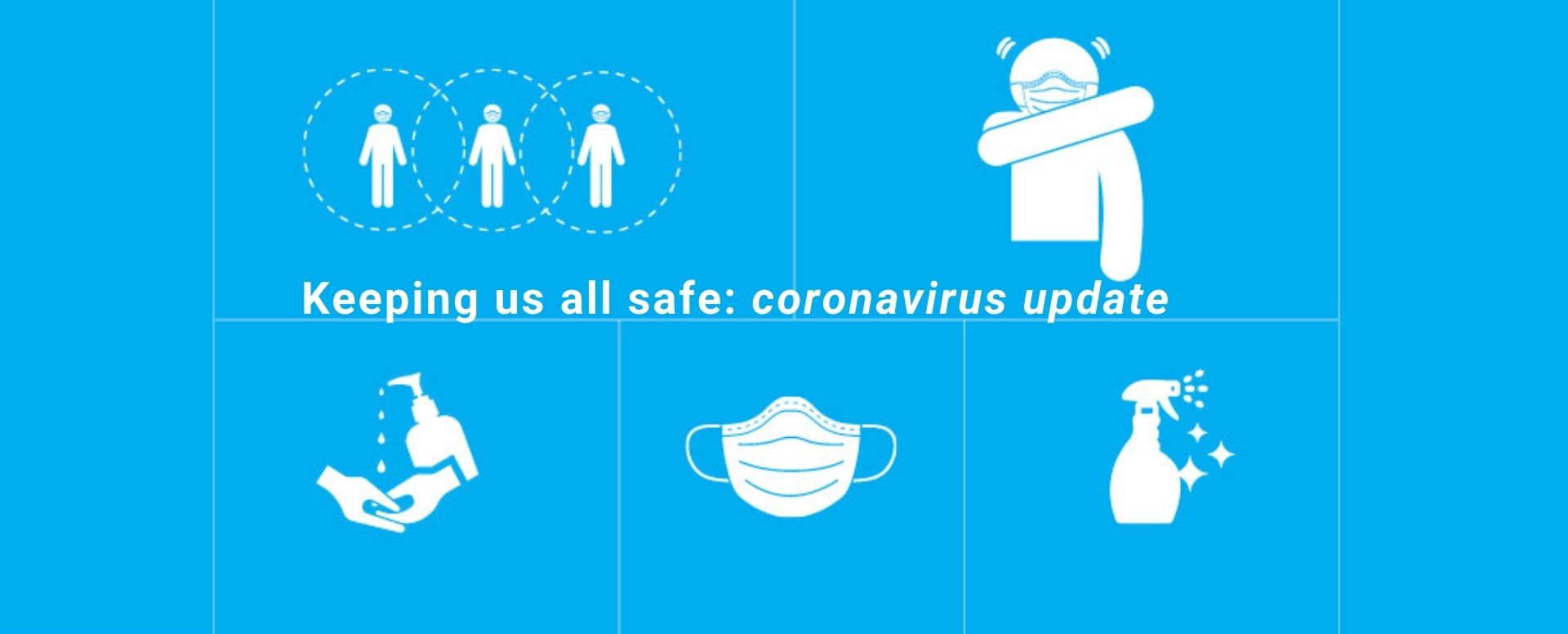 Keeping us all safe: covid-19 update
